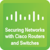Securing Networks with CISCO Routers and Switches